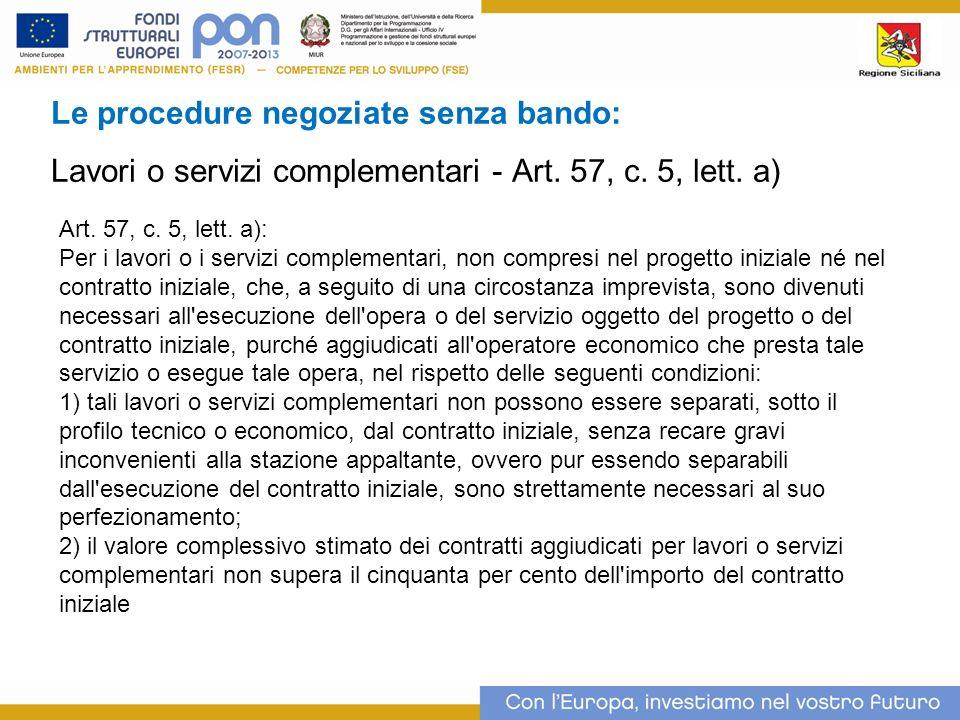 Le procedure negoziate senza bando: Lavori o servizi complementari - Art.