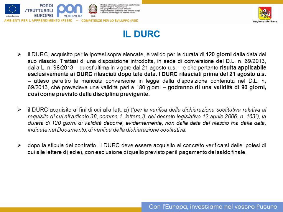 IL DURC il DURC, acquisito per le ipotesi sopra elencate, è valido per la durata di 120 giorni dalla data del suo rilascio.