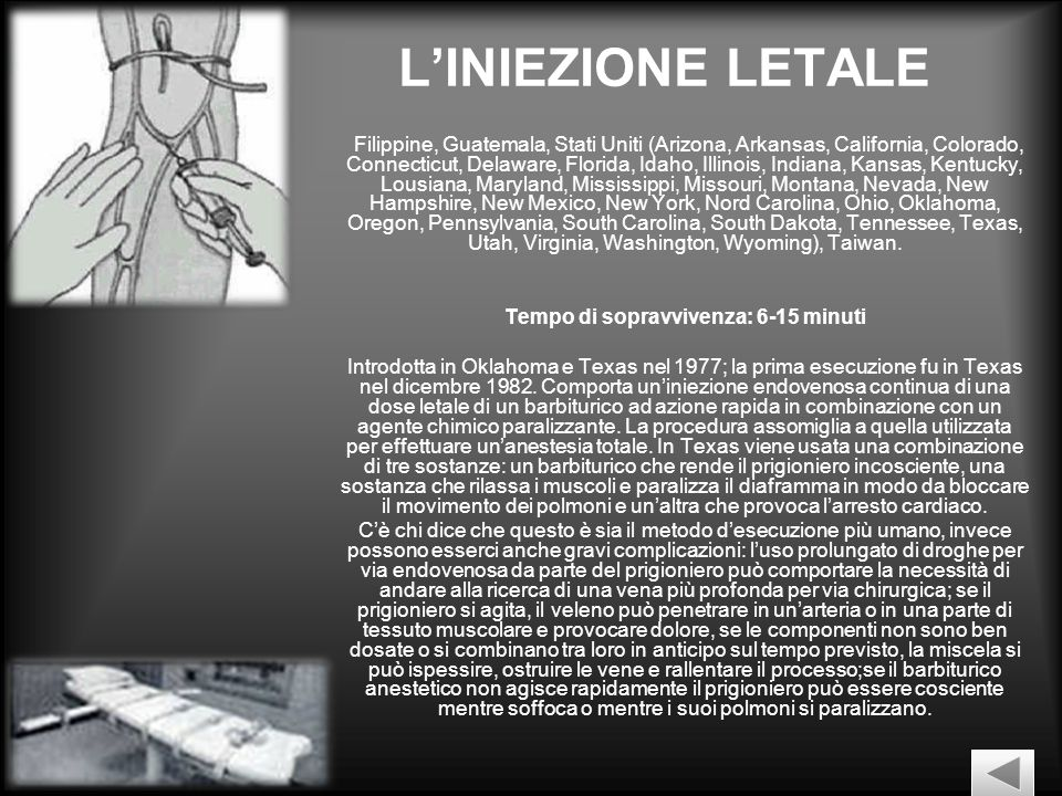 LINIEZIONE LETALE Filippine, Guatemala, Stati Uniti (Arizona, Arkansas, California, Colorado, Connecticut, Delaware, Florida, Idaho, Illinois, Indiana