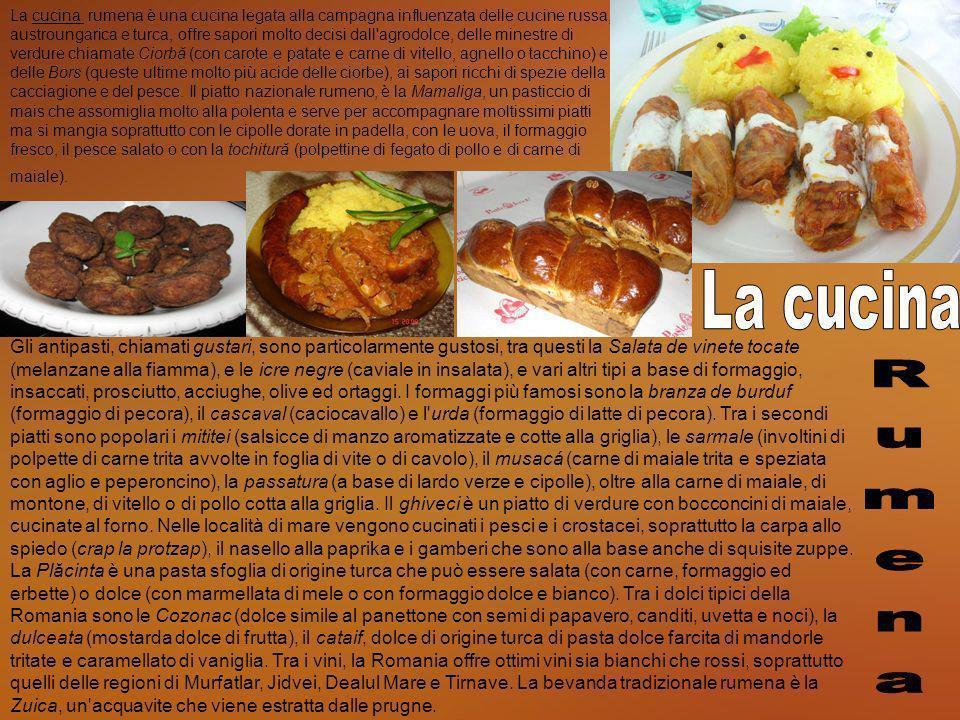 La cucina rumena è una cucina legata alla campagna influenzata delle cucine russa, austroungarica e turca, offre sapori molto decisi dall'agrodolce, d