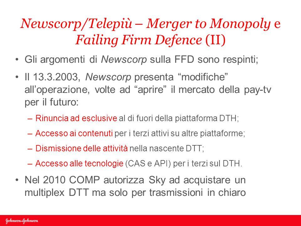 Newscorp/Telepiù – Merger to Monopoly e Failing Firm Defence (II) Gli argomenti di Newscorp sulla FFD sono respinti; Il 13.3.2003, Newscorp presenta m
