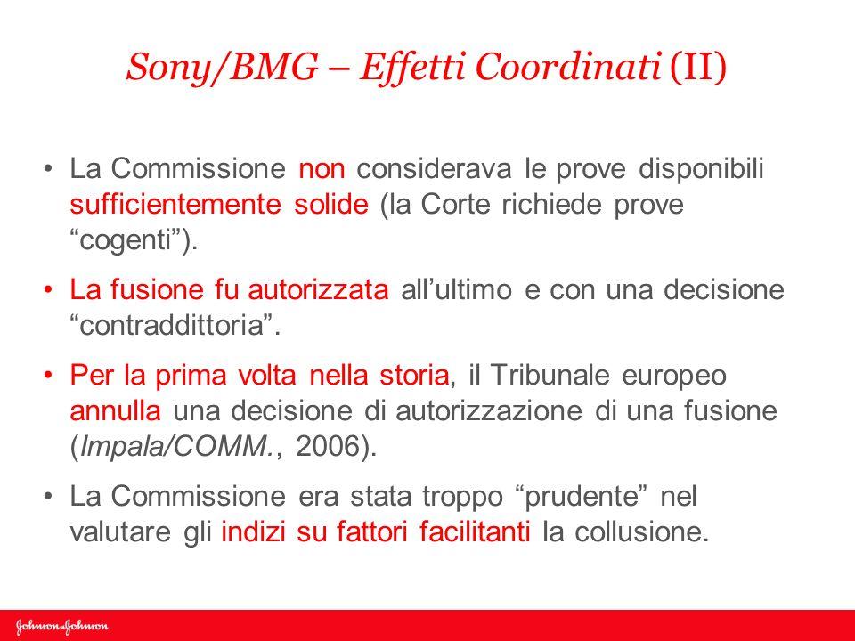 Sony/BMG – Effetti Coordinati (II) La Commissione non considerava le prove disponibili sufficientemente solide (la Corte richiede prove cogenti). La f