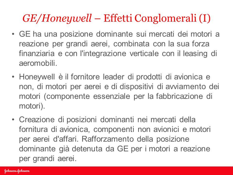 GE/Honeywell – Effetti Conglomerali (I) GE ha una posizione dominante sui mercati dei motori a reazione per grandi aerei, combinata con la sua forza f