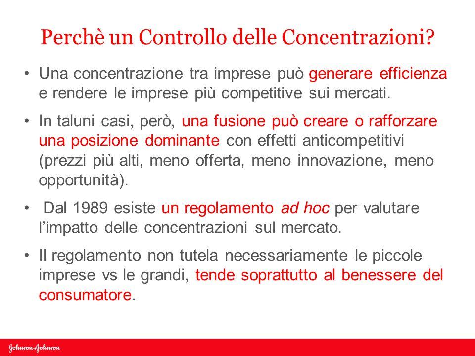 Perchè un Controllo delle Concentrazioni? Una concentrazione tra imprese può generare efficienza e rendere le imprese più competitive sui mercati. In