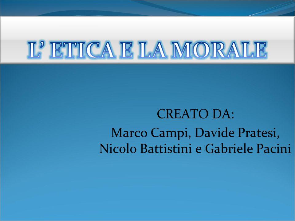 CREATO DA: Marco Campi, Davide Pratesi, Nicolo Battistini e Gabriele Pacini