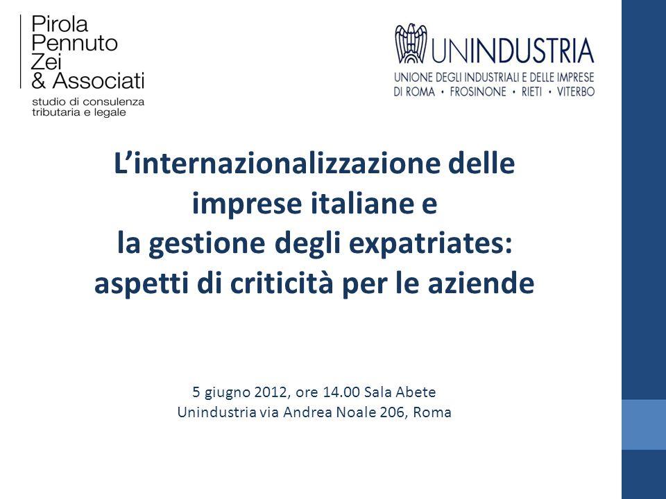 Linternazionalizzazione delle imprese italiane e la gestione degli expatriates: aspetti di criticità per le aziende 5 giugno 2012, ore 14.00 Sala Abet