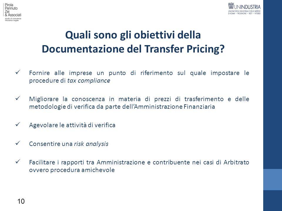 Quali sono gli obiettivi della Documentazione del Transfer Pricing? Fornire alle imprese un punto di riferimento sul quale impostare le procedure di t