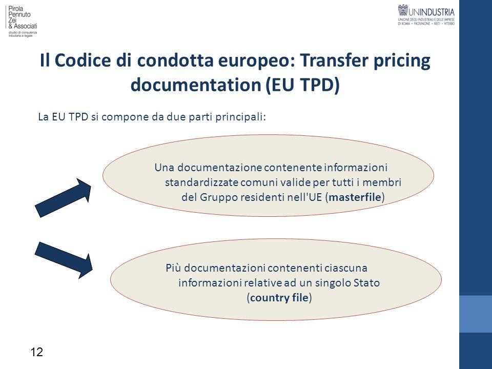 12 Il Codice di condotta europeo: Transfer pricing documentation (EU TPD) La EU TPD si compone da due parti principali: Una documentazione contenente