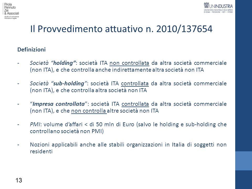 Il Provvedimento attuativo n. 2010/137654 Definizioni -Società holding: società ITA non controllata da altra società commerciale (non ITA), e che cont