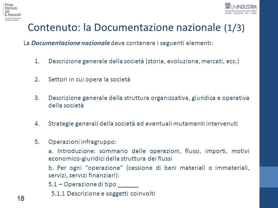 Contenuto: la Documentazione nazionale (1/3) La Documentazione nazionale deve contenere i seguenti elementi: 1.Descrizione generale della società (sto