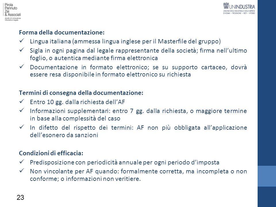 Forma della documentazione: Lingua italiana (ammessa lingua inglese per il Masterfile del gruppo) Sigla in ogni pagina dal legale rappresentante della