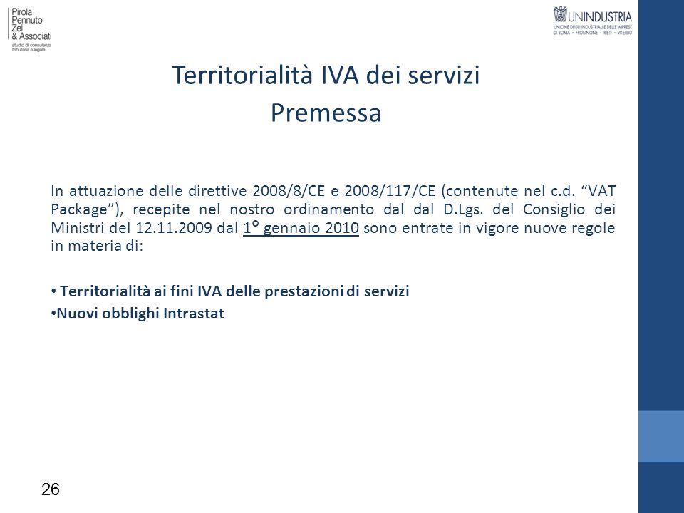Territorialità IVA dei servizi In attuazione delle direttive 2008/8/CE e 2008/117/CE (contenute nel c.d. VAT Package), recepite nel nostro ordinamento