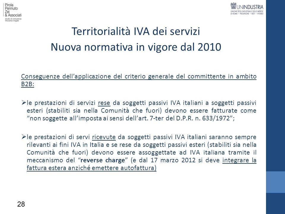 Territorialità IVA dei servizi Conseguenze dellapplicazione del criterio generale del committente in ambito B2B: le prestazioni di servizi rese da sog