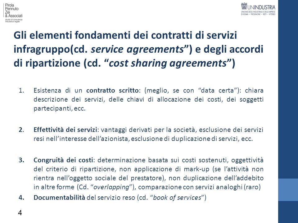4 Gli elementi fondamenti dei contratti di servizi infragruppo(cd. service agreements) e degli accordi di ripartizione (cd. cost sharing agreements) 1