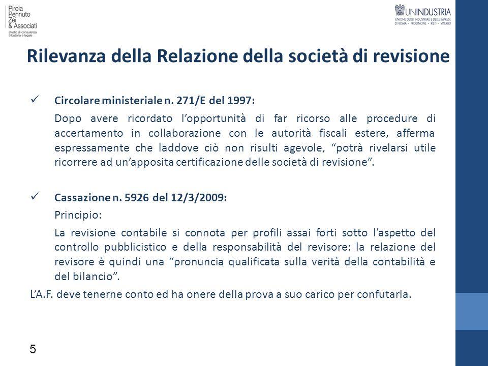 5 Rilevanza della Relazione della società di revisione Circolare ministeriale n. 271/E del 1997: Dopo avere ricordato lopportunità di far ricorso alle