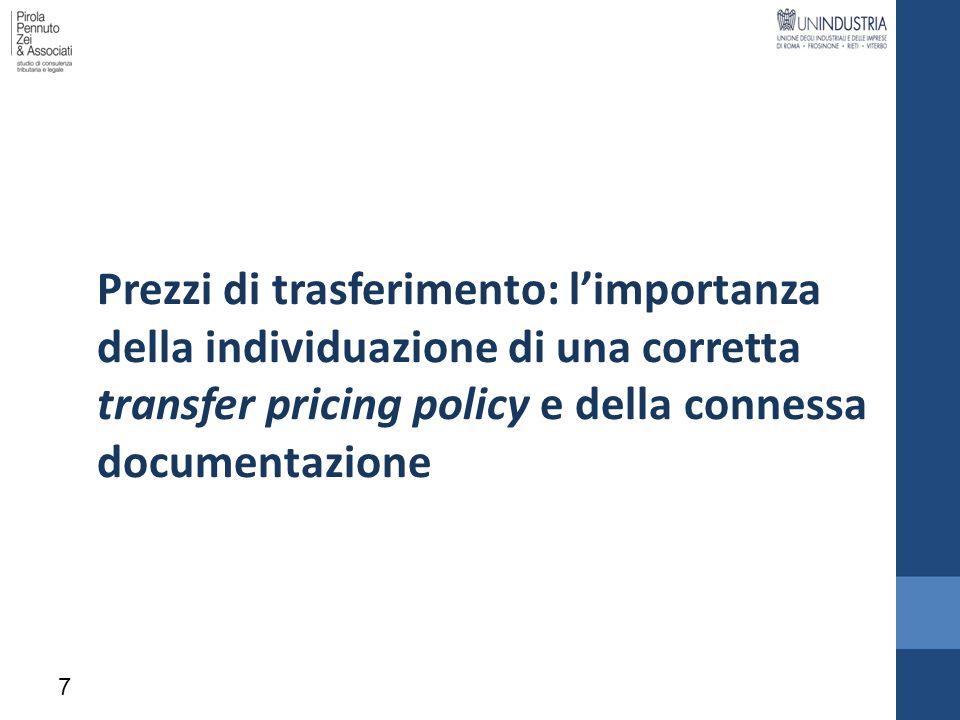 Prezzi di trasferimento: limportanza della individuazione di una corretta transfer pricing policy e della connessa documentazione 7