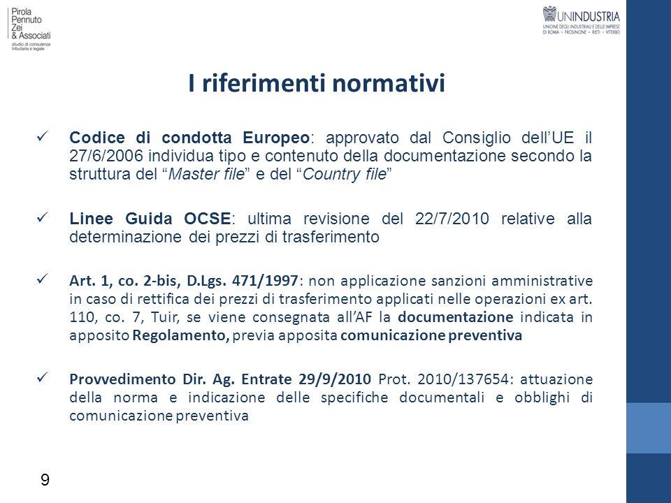 I riferimenti normativi Codice di condotta Europeo: approvato dal Consiglio dellUE il 27/6/2006 individua tipo e contenuto della documentazione second