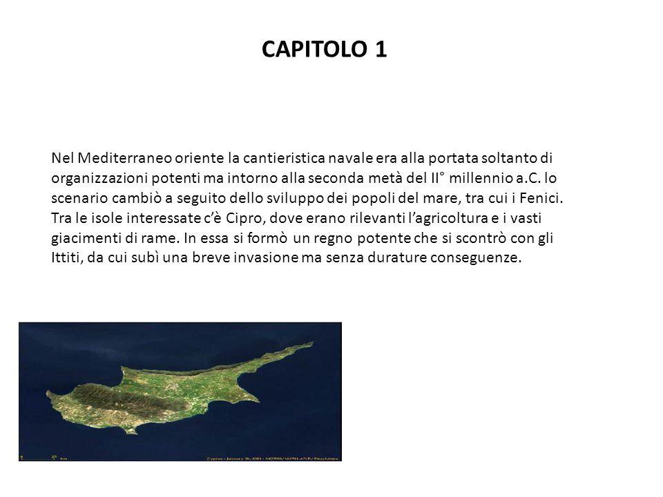Nel Mediterraneo oriente la cantieristica navale era alla portata soltanto di organizzazioni potenti ma intorno alla seconda metà del II° millennio a.C.