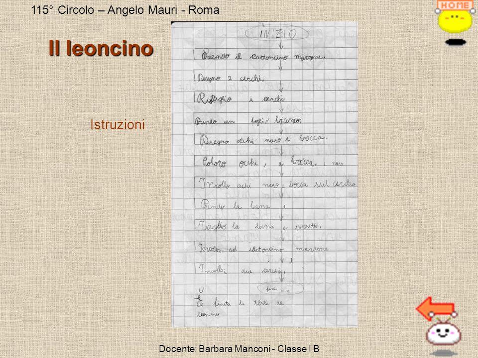 115° Circolo – Angelo Mauri - Roma Docente: Barbara Manconi - Classe I B Istruzioni Il leoncino