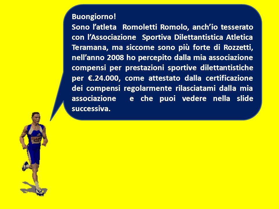 Buongiorno!.24.000 Sono latleta Romoletti Romolo, anchio tesserato con lAssociazione Sportiva Dilettantistica Atletica Teramana, ma siccome sono più f