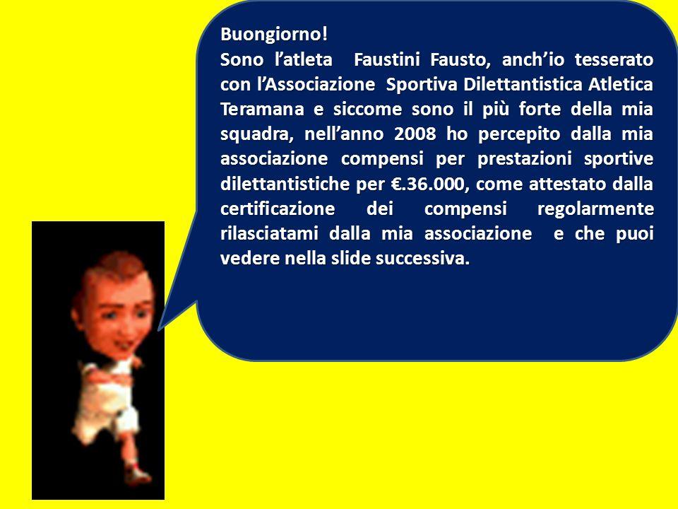 Buongiorno! Sono latleta Faustini Fausto, anchio tesserato con lAssociazione Sportiva Dilettantistica Atletica Teramana e siccome sono il più forte de