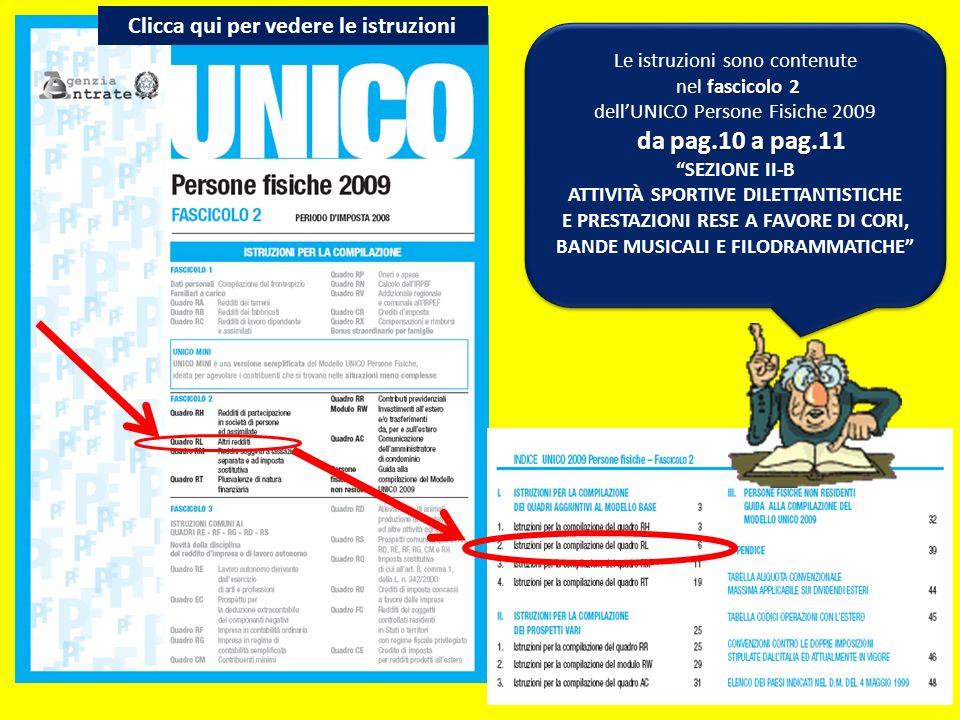 Le istruzioni sono contenute fascicolo 2 nel fascicolo 2 dellUNICO Persone Fisiche 2009 da pag.10 a pag.11 da pag.10 a pag.11 SEZIONE II-B ATTIVITÀ SP