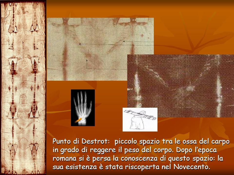 Punto di Destrot: piccolo spazio tra le ossa del carpo in grado di reggere il peso del corpo. Dopo lepoca romana si è persa la conoscenza di questo sp