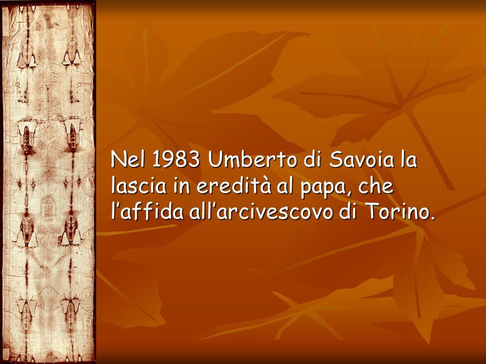 Nel 1983 Umberto di Savoia la lascia in eredità al papa, che laffida allarcivescovo di Torino.