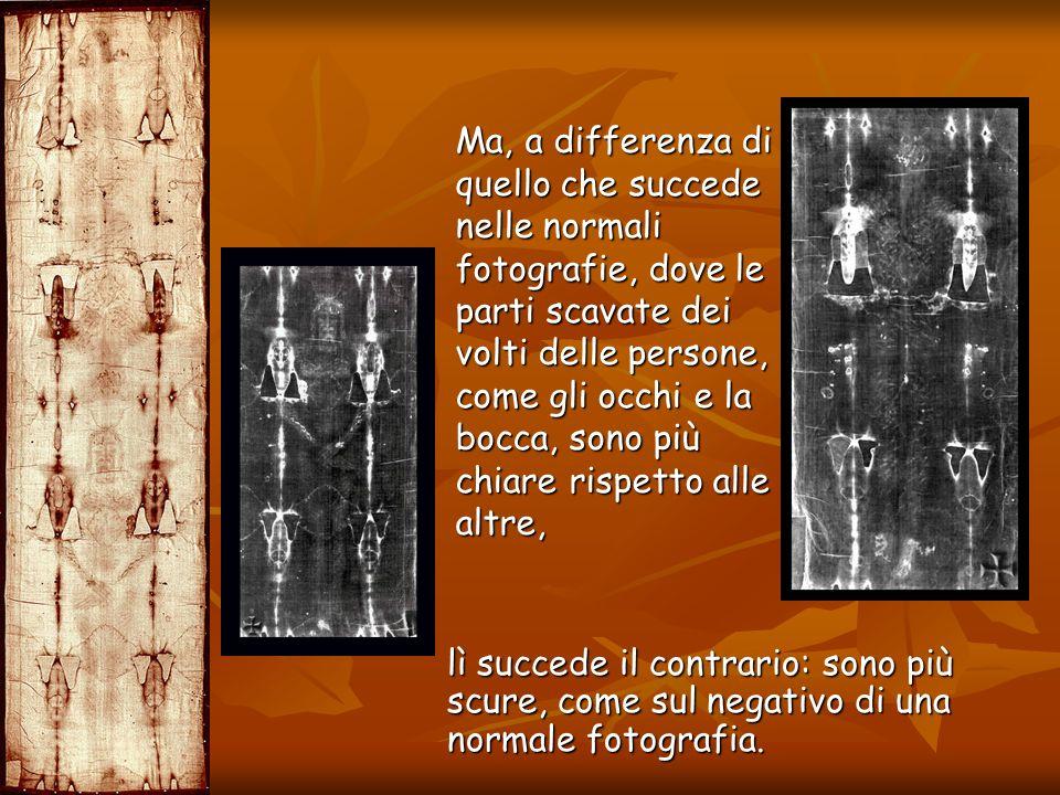 lì succede il contrario: sono più scure, come sul negativo di una normale fotografia. lì succede il contrario: sono più scure, come sul negativo di un