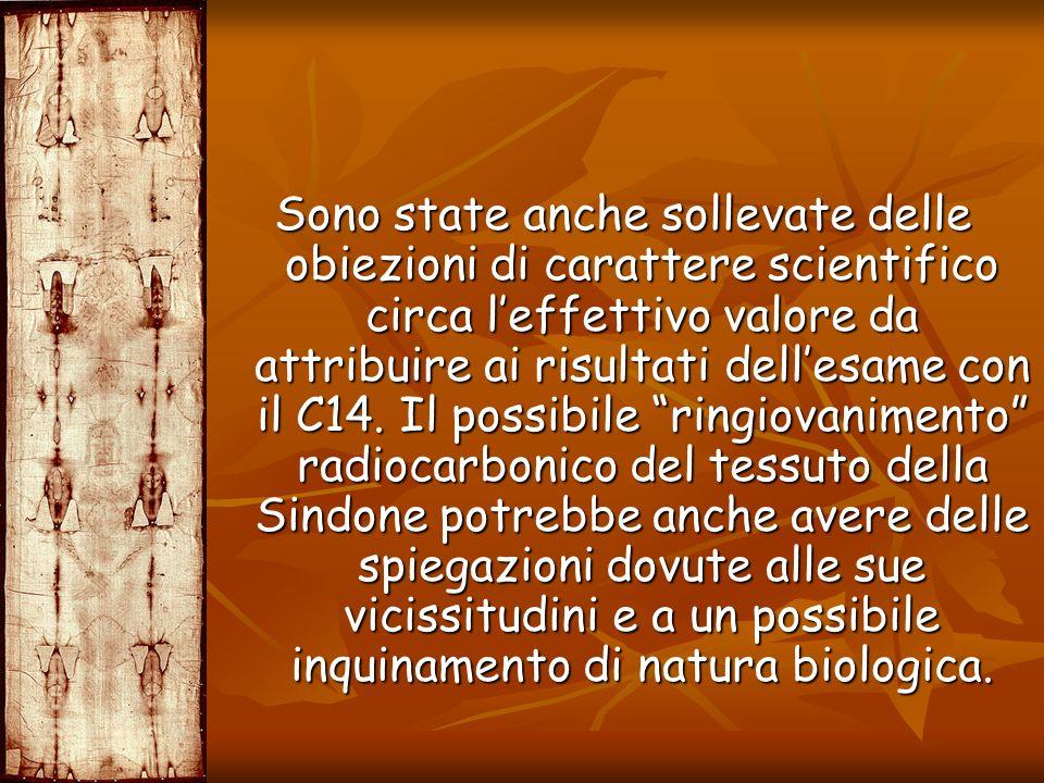 Sono state anche sollevate delle obiezioni di carattere scientifico circa leffettivo valore da attribuire ai risultati dellesame con il C14. Il possib