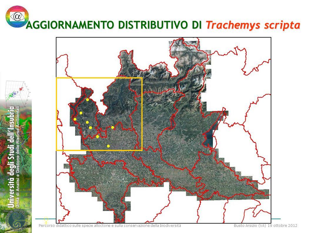 Percorso didattico sulle specie alloctone e sulla conservazione della biodiversità Busto Arsizio (VA) 19 ottobre 2012 AGGIORNAMENTO DISTRIBUTIVO DI Tr