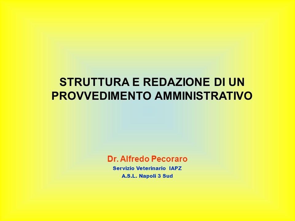 STRUTTURA E REDAZIONE DI UN PROVVEDIMENTO AMMINISTRATIVO Dr.