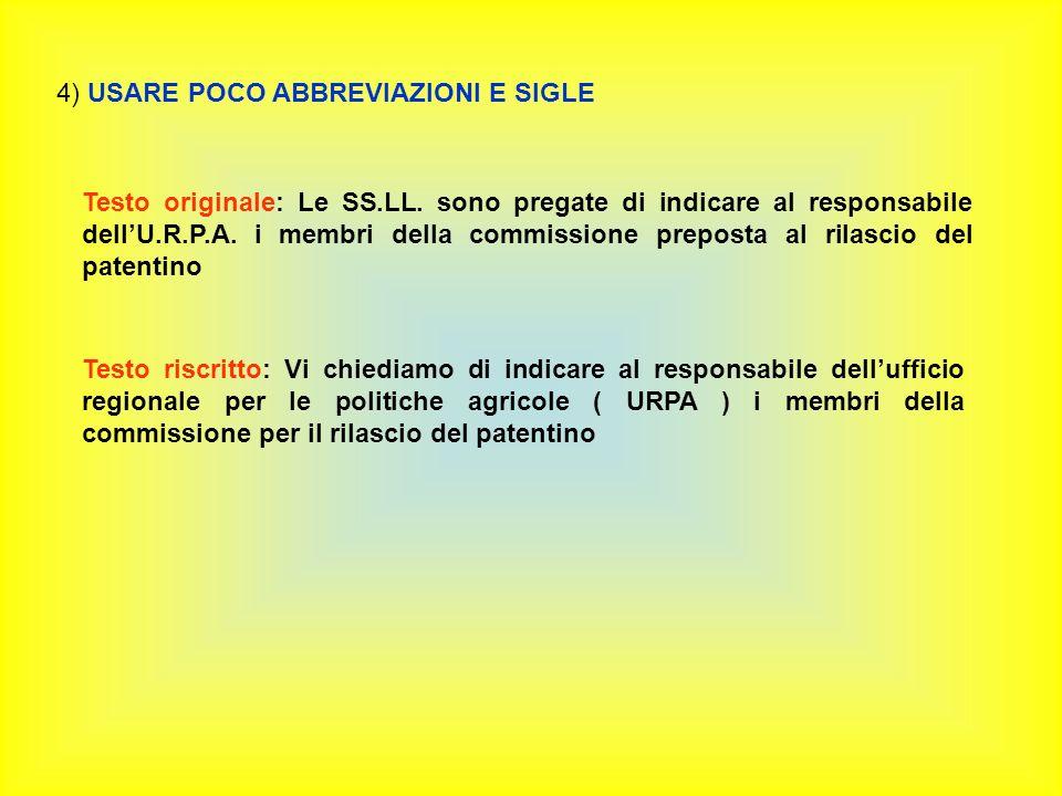 4) USARE POCO ABBREVIAZIONI E SIGLE Testo originale: Le SS.LL.
