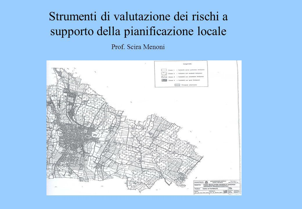 Strumenti di valutazione dei rischi a supporto della pianificazione locale Prof. Scira Menoni
