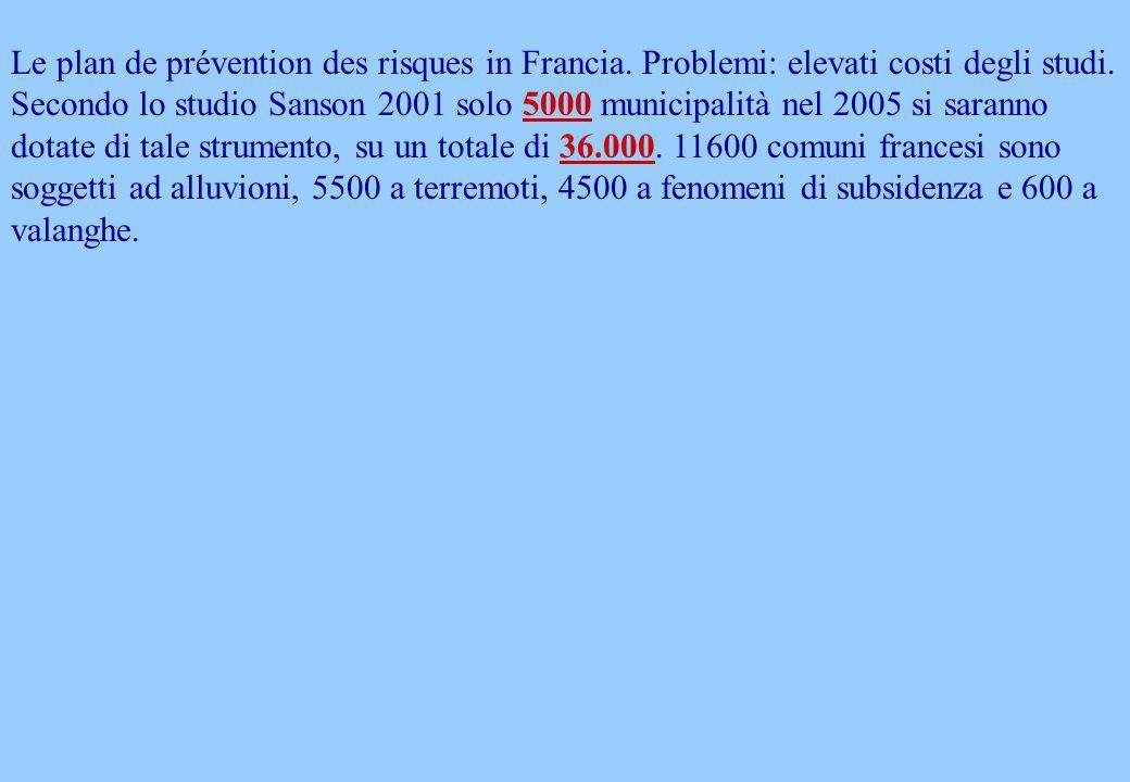 Le plan de prévention des risques in Francia. Problemi: elevati costi degli studi.