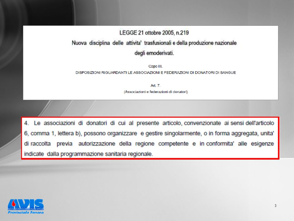 14 Regione Emilia-Romagna PIANO REGIONALE SANGUE e PLASMA 2013-2015 Durante i primi anni di vigenza del piano 2008-2010 sono state promulgate a livello nazionale nuove normative che hanno fortemente sottolineato la necessità delladeguamento del sistema trasfusionale a standard europei