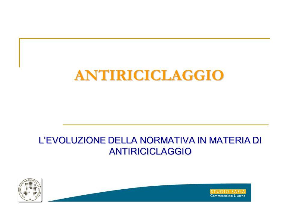 ANTIRICICLAGGIO LEVOLUZIONE DELLA NORMATIVA IN MATERIA DI ANTIRICICLAGGIO