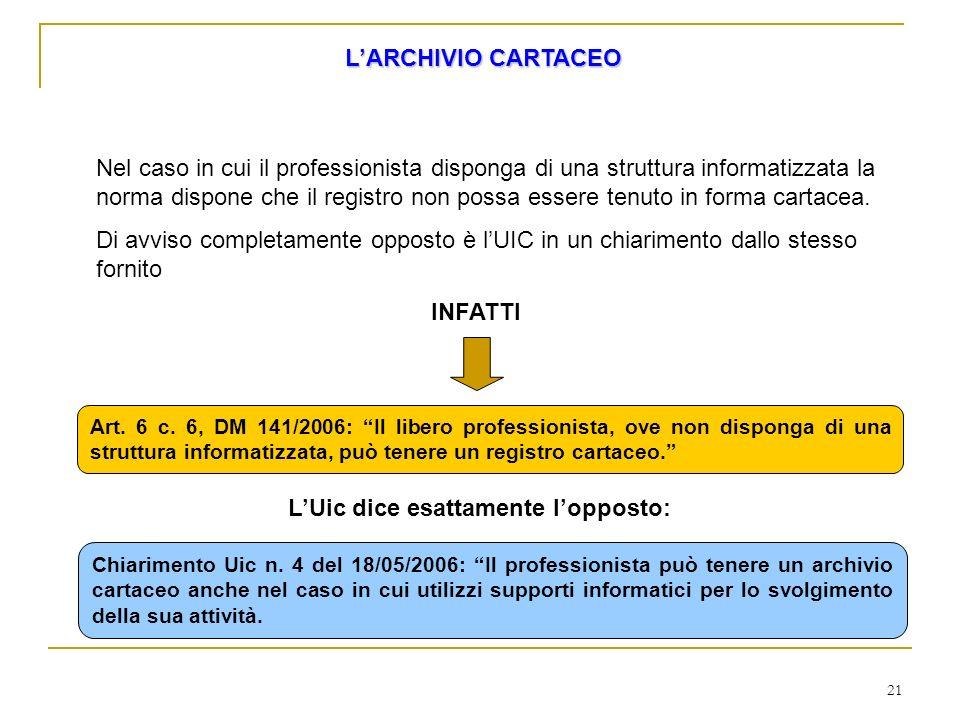 21 LARCHIVIO CARTACEO Nel caso in cui il professionista disponga di una struttura informatizzata la norma dispone che il registro non possa essere ten