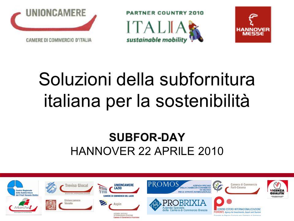 Soluzioni della subfornitura italiana per la sostenibilità SUBFOR-DAY HANNOVER 22 APRILE 2010