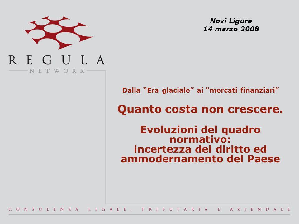 Novi Ligure 14 marzo 2008 Dalla Era glaciale ai mercati finanziari Quanto costa non crescere.