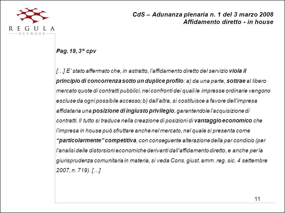 11 CdS – Adunanza plenaria n. 1 del 3 marzo 2008 Affidamento diretto - in house Pag.