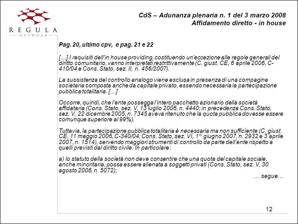 12 CdS – Adunanza plenaria n. 1 del 3 marzo 2008 Affidamento diretto - in house Pag.