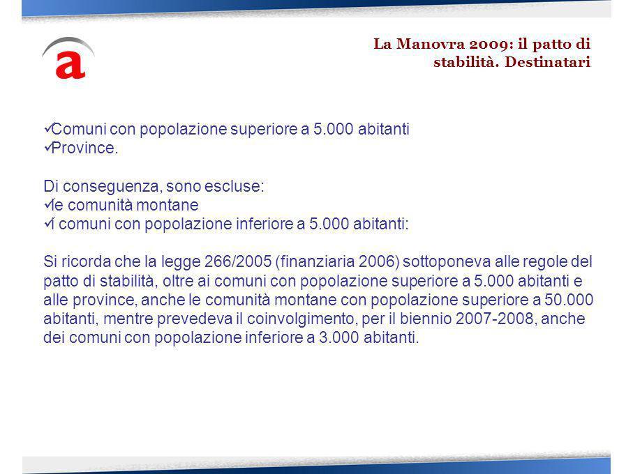 La spesa per il personale prevista nel 2008 deve rientrare nei limiti di cui allart.1, c.557, della legge finanziaria 2007, 27 dicembre 2006, n.296, come integrato dallart.3, c.120, della legge finanziaria 2008, 24 dicembre 2007, n.244.
