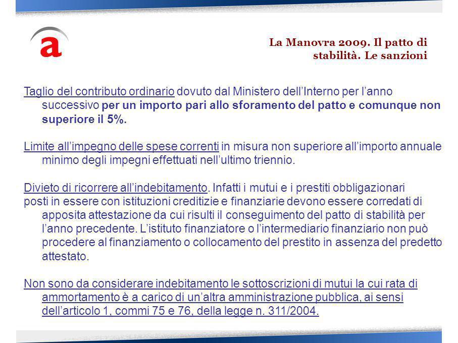 Taglio del contributo ordinario dovuto dal Ministero dellInterno per lanno successivo per un importo pari allo sforamento del patto e comunque non superiore il 5%.