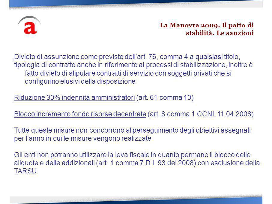 Divieto di assunzione come previsto dellart. 76, comma 4 a qualsiasi titolo, tipologia di contratto anche in riferimento ai processi di stabilizzazion