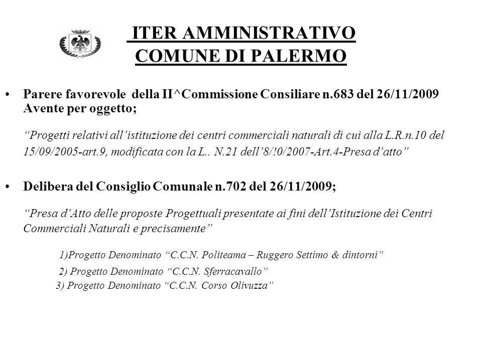 Parere favorevole della II^Commissione Consiliare n.683 del 26/11/2009 Avente per oggetto; Progetti relativi allistituzione dei centri commerciali naturali di cui alla L.R.n.10 del 15/09/2005-art.9, modificata con la L..