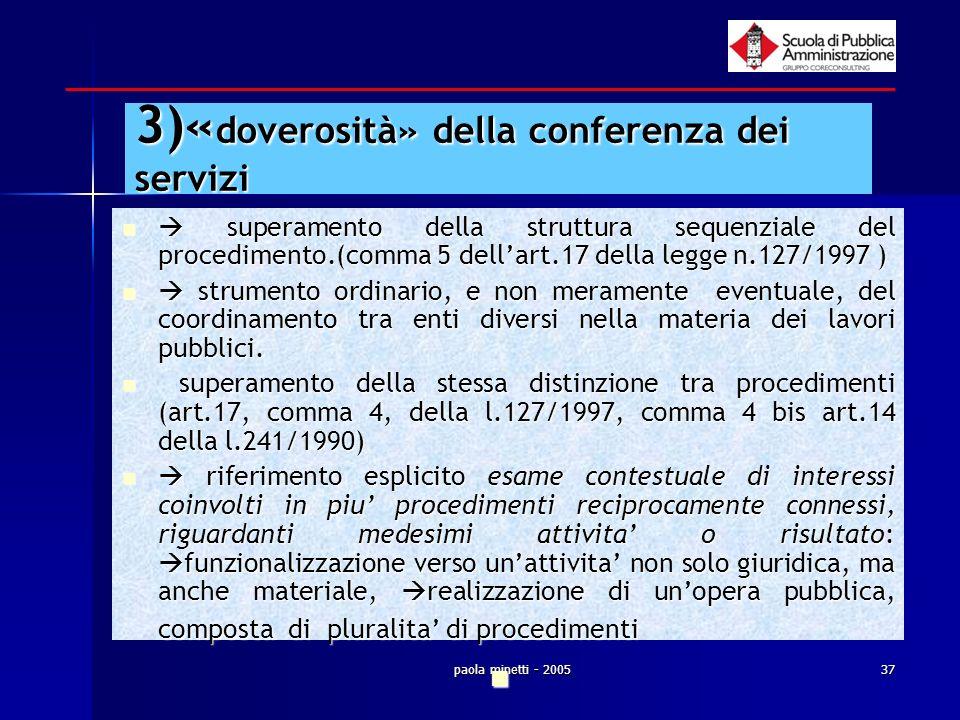 paola minetti - 200537 3)« doverosità» della conferenza dei servizi superamento della struttura sequenziale del procedimento.(comma 5 dellart.17 della