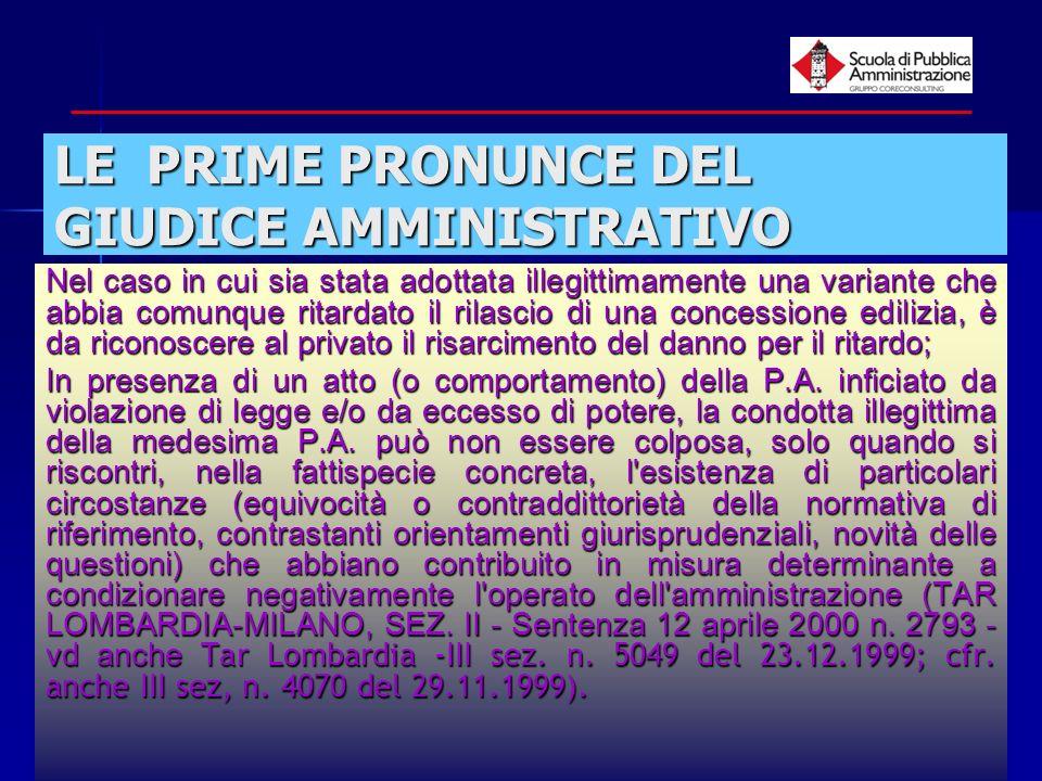 paola minetti - 200545 LE PRIME PRONUNCE DEL GIUDICE AMMINISTRATIVO Nel caso in cui sia stata adottata illegittimamente una variante che abbia comunqu