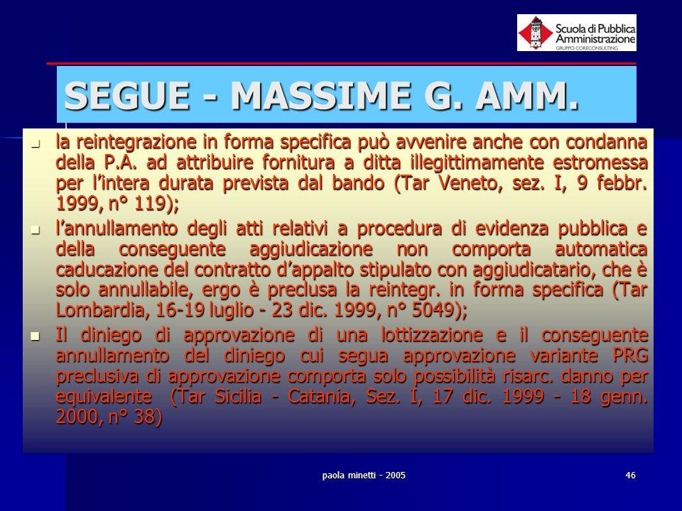 paola minetti - 200546 SEGUE - MASSIME G. AMM. la reintegrazione in forma specifica può avvenire anche con condanna della P.A. ad attribuire fornitura