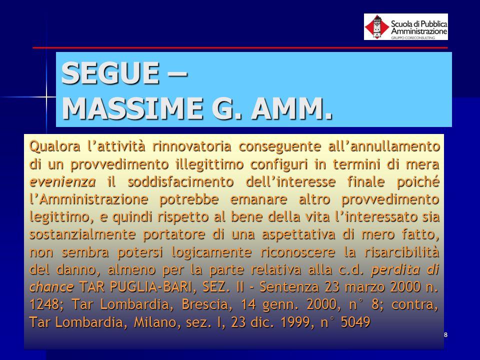 paola minetti - 200548 SEGUE – MASSIME G. AMM. Qualora lattività rinnovatoria conseguente allannullamento di un provvedimento illegittimo configuri in
